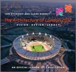 THE ARCHITECTURE OF LONDON 2012 : VISION, DESIGN AND LEGACY OF THE OLYMPIC AND PARALYMPIC GAMES - AN OFF