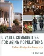 LIVABLE COMMUNITIES FOR AGING POPULATIONS : URBAN DESIGN FOR LONGEVITY