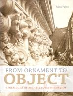 FROM ORNAMENT OBJECT GENEALOGIES OF ARCHITECTURAL MODERNISM