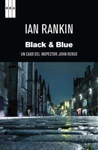 "BLACK AND BLUE ""UN CASO DEL INSPECTOR JOHN REBUS"""