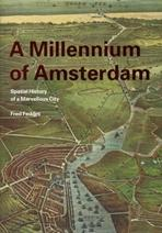 MILLENIUM OF AMSTERDAM. SPATIAL HISTORY OF A MARVELLOUS CITY