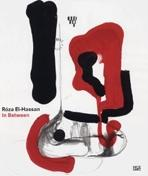EL- HASSAN: ROZA EL- HASSAN. IN BETWEEN. DRAWINGS AND OBJECTS.