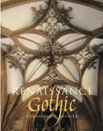 RENAISSANCE GOTHIC. ARCHITECTURE AND ARTS IN NORTHERN EUROPE, 1470- 1540