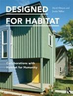 DESIGNED FOR HABITAT. COLLABORATIONS WITH HABITAT FOR HUMANITY