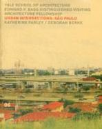 URBAN INTERSECTIONS: SAO PAULO. EDWARD P. BASS VISITING ARCHITECTURE FELLOWSHIP