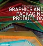 GRAPHICS AND PACKAGING PRODUCTION. THE MANUFACTURING GUIDE