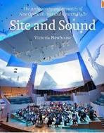 SITE AND SOUND. THE ARCHITECTURE AND ACOUSTICS OF NEW OPERA HOUSES AND CONCERT HALLS