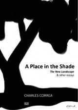 CORREA: PLACE IN THE SHADE, A. THE NEW LANDSCAPE & OTHER ESSAYS