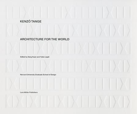 TANGE: KENZO TANGE ARCHITECTURE FOR THE WORLD