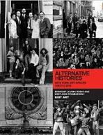 ALTERNATIVE HISTORIES. NEW YORK ART SPACES, 1960- 2010