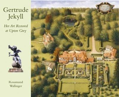 JEKYLL: GERTRUDE JEKYLL HER ART RESTORED AT UPTON GREY