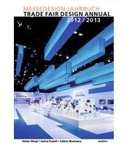 TRADE FAIR DESIGN ANNUAL 2012/2013. MESSEDESIGN JAHRBUCH