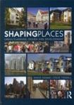 SHAPING PLACES : URBAN PLANNING, DESIGN AND DEVELOPMENT