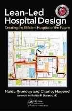 LEAN-LED HOSPITAL DESIGN : CREATING THE EFFICIENT HOSPITAL OF THE FUTURE.