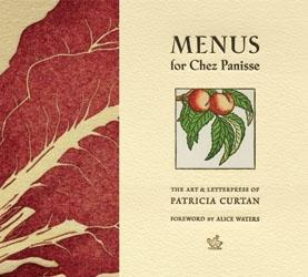 MENUS FOR CHEZ PANISSE. THE ART AND LETTERPRESS OF PATRICIA CURTAN