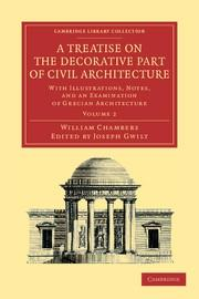 TREATISE ON THE DECORATIVE PART OF CIVIL ARCHITECTURE VOLUME 2