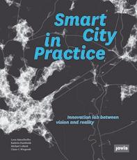 SMART CITY IN PRACTICE. CONVERTING INNOVATIVE IDEAS INTO REALITY