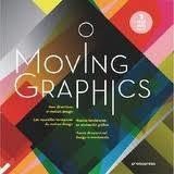 MOVING GRAPHICS. NUEVAS TENDENCIAS EN ANIMACION GRAFICA (+DVD).