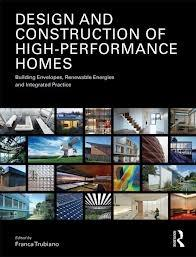 DESIGN AND COSNTRUCTION OF HIGH- PERFORMANCE HOMES