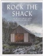 ROCK THE SHACK. THE ARCHITECTURE OF CABINS, COCOONS AND HIDE-OUTS.