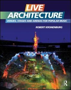 LIVE ARCHITECTURE. VENUES, STAGES AND ARENAS FOR POPULAR MUSIC
