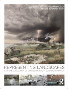 REPRESENTING LANDSCAPES. A VISUAL COLLECTION OF LANDSCAPE ARCHITECTURAL DRAWINGS