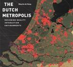 DUTCH METROPOLIS. DESIGNING QUALITY INTERACTION ENVIRONMENTS