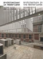 ARCHITECTURE IN THE NETHERLANDS YEARBOOK 2012/ 2013