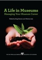 LIFE IN MUSEUMS, A. MANAGING YOUR MUSEUM CAREER