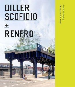 DILLER SCOFIDIO + RENFRO. ARCHITECTURE AFTER IMAGES