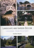 LANDSCAPE AND GARDEN DESIGN : LESSONS FROM HISTORY
