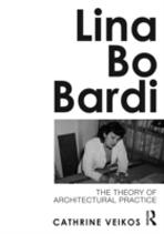 BO BARDI: LINA BO BARDI. THE THEORY OF ARCHITECTURAL PRACTICE
