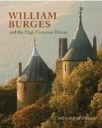 BURGES: WILLIAM BURGES AND THE HIGH VICTORIAN DREAM