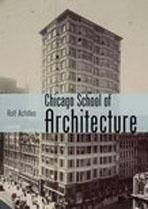 CHICAGO SCHOOL OF ARCHITECTURE. BUILDING THE MODERN CITY, 1800- 1910
