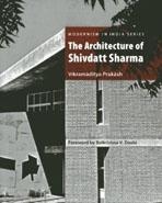 SHARMA: THE ARCHITECTURE OF SHIVDATT SHARMA