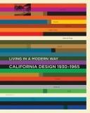 CALIFORNIA DESIGN 1930-1965. LIVING IN A MODERN WAY