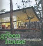 GREEN HOUSE, THE. NEW DIRECTIONS IN SUSTAINABLE ARCHITECTURE**