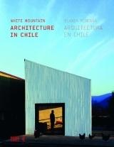 BLANCA MONTAÑA. ARQUITECTURA EN CHILE. WHITE MOUNTAIN. ARCHITECTURE IN CHILE.