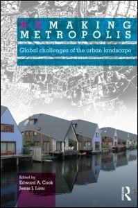 REMAKING METROPOLIS. GLOBAL CHALLENGES OF THE URBAN LANDSCAPE