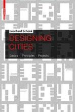 DESIGNING CITIES. BASIC, PRINCIPLES, PROJECTS