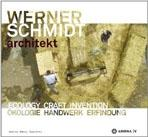 SCHMIDT: WERNER SCHMIDT ARCHITEKT. ECOLOGY CRAFT INVENTION