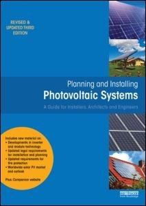 PLANNING AND INSTALLING PHOTOVOLTAIC SYSTEMS. 3RD EDITION