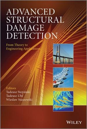 ADVANCED STRUCTURAL DAMAGE DETECTION FRON THEORY TO ENGINEERING APPLICATIONS.