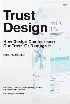 TRUST DESIGN. HOW DESIGN CAN INCREASE OUR TRUST OR DAMAGE IT