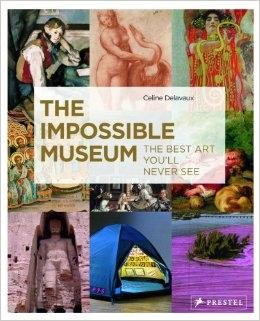 IMPOSSIBLE MUSEUM, THE. THE BEST ART YOU'LL NEVER SEE