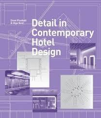 DETAIL IN CONTEMPORARY HOTEL DESIGN: DETAILING FOR INTERIOR DESIGN