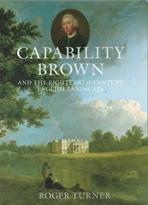 BROWN: CAPABILITY BROWN AND THE EIGHTEENTH - CENTURY ENGLISH LANDSCAPE