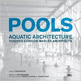 HUGHES CONDON & MARLER ARCHITECTS. POOLS. AQUATIC ARCHITECTURE