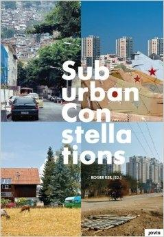 SUBURBAN CONSTELLATIONS. GOVERNANCE, LAND AND INFRASTRUCTURE IN THE 21ST CENTURY