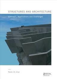 STRUCTURES AND ARCHITECTURE : NEW CONCEPTS, APPLICATIONS AND CHALLENGES